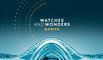Watches And Wonders Strengthens Its Position In Sanya